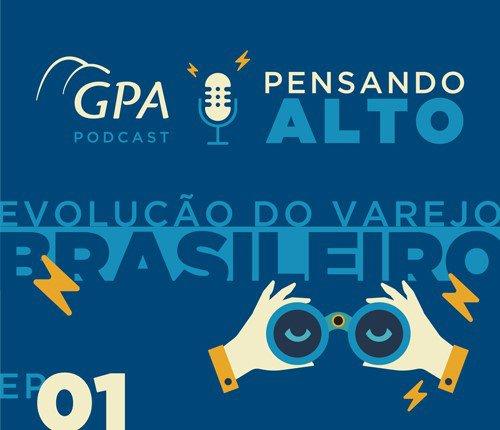 podcast_pensando_alto_episodio01_evolução_do_varejo_brasileiro_notícia_site